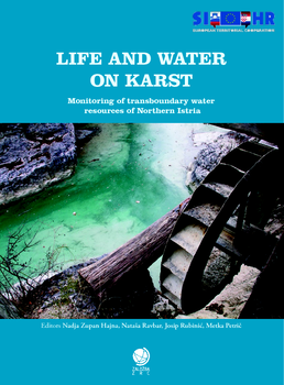Cover for Life and Water on Karst [prvi natis]. Monitoring of transboundary water resources of Northern Istria