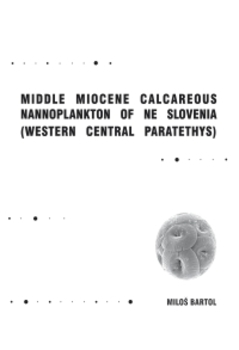 Cover for Middle Miocene Calcareous Nannoplankton of NE Slovenia (Western Central Paratethys)