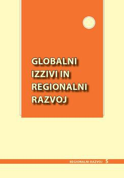 Cover for Globalni izzivi in regionalni razvoj