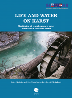 Cover for Life and Water on Karst [drugi natis]. Monitoring of transboundary water resources of Northern Istria
