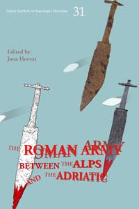 Cover for The Roman army between the Alps and the Adriatic