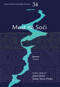 Cover for Železnodobno naselje Most na Soči / The Iron Age Settlement at Most na Soči. Razprave / Treatises