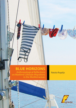 Cover for Blue Horizons. Anthropological Reflections on Maritime Lifestyle Migrations in the Mediterranean