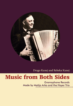 Cover for Music from Both Sides. Gramophone Records Made by Matija Arko and the Hoyer Trio