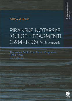 Cover for Piranske notarske knjige (Zvezek 6) / The Notary Book from Piran (Vol. 6). Fragmenti (1298–1317) / Fragments (1298–1317)