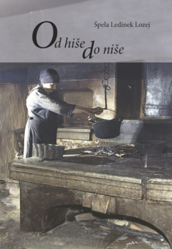 Cover for Od hiše do niše. Razvoj kuhinje v Vipavski dolini