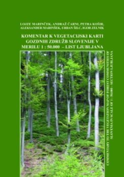Cover for Vegetacijska karta gozdnih združb Slovenije (s komentarjem), Ljubljana / The Vegetation Map of Forest Communities of Slovenia, Section Ljubljana. Merilo 1:50.000/Scale 1:50.000