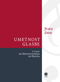 Cover for Umetnost glasbe v času od Monteverdija do Bacha