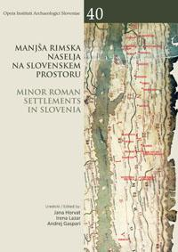 Cover for Manjša rimska naselja na slovenskem prostoru / Minor Roman settlements in Slovenia