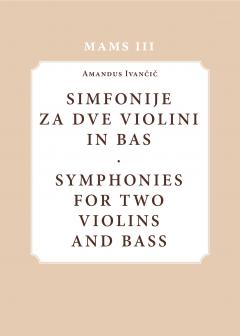 Cover for Aldus Ivančič: Simfonije za dve violini in bas / Symphonies for two violins and bass