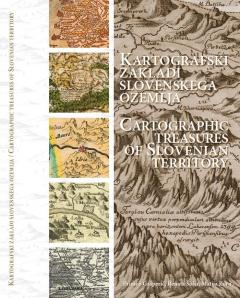 Cover for Kartografski zakladi slovenskega ozemlja / Cartographic Treasures Of Slovenian Territory