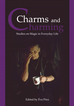 Cover for Charms and Charming. Studies on Magic in Everyday Life