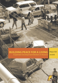 Cover for Building Peace for a Living. Expatriate development workers in Kosovo