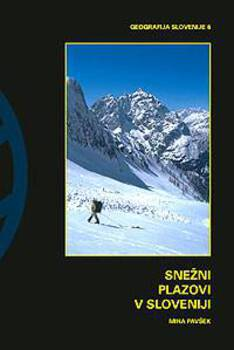 Cover for Snežni plazovi v Sloveniji. Geografske značilnosti in preventiva