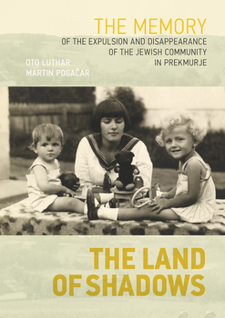 Cover for The Land of Shadows [prva izdaja]. The memory of the expulsion and disappearance of the Jewish community in Prekmurje