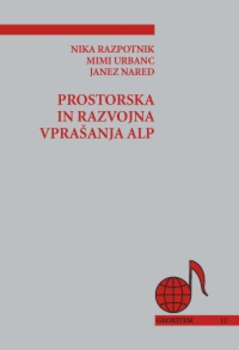 Cover for Prostorska in razvojna vprašanja Alp