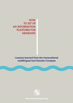 Cover for How To Set Up An Information Platform For Migrants. Lessons learned from a transnational multilingual tool Danube Compass