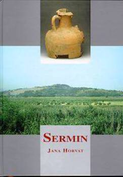 Cover for Sermin. Prazgodovinska in zgodnjerimska naselbina v severozahodni Istri / A prehistoric and Early Roman settlement in Northwestern Istria