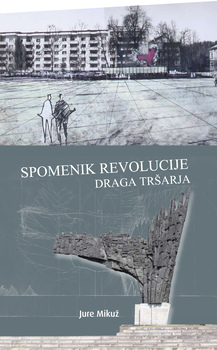 Cover for Spomenik revolucije Draga Tršarja