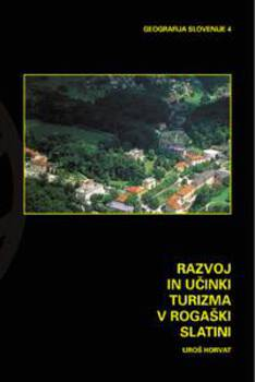 Cover for Razvoj in učinki turizma v Rogaški Slatini
